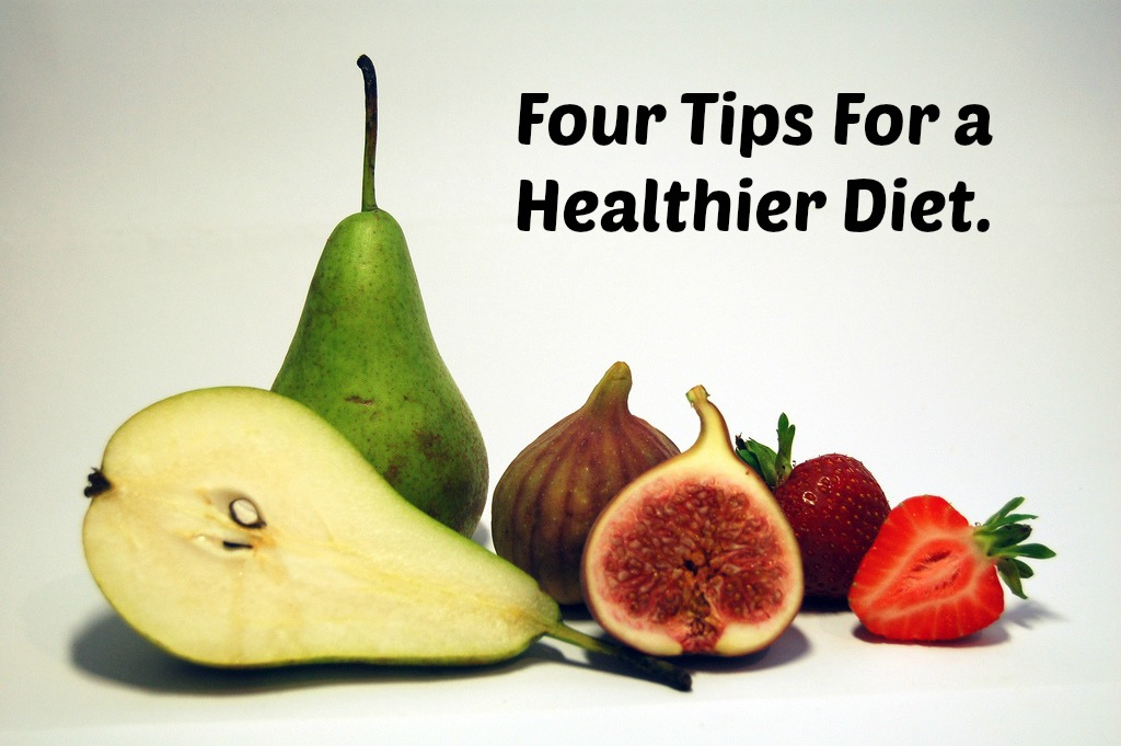 Four Tips for a Healthier Diet.